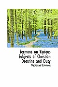 Sermons on Various Subjects of Christian Doctrine and Duty