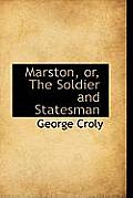 Marston, Or, the Soldier and Statesman