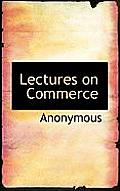 Lectures on Commerce