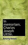 In Memoriam. Charles Joseph Little.