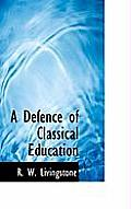 A Defence of Classical Education
