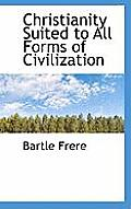 Christianity Suited to All Forms of Civilization