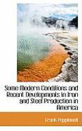 Some Modern Conditions and Recent Developments in Iron and Steel Production in America