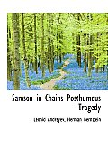Samson in Chains Posthumous Tragedy