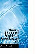 Studies in Economic and Polical Science Railway Rates and Traffic