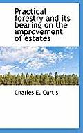 Practical Forestry and Its Bearing on the Improvement of Estates
