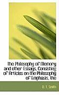 The Philosophy of Memory and Other Essays, Consisting of Articles on the Philosophy of Emphasis