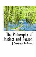 The Philosophy of Instinct and Reason