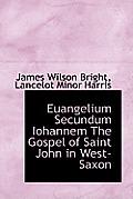 Euangelium Secundum Iohannem the Gospel of Saint John in West-Saxon