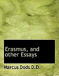 Erasmus, and Other Essays