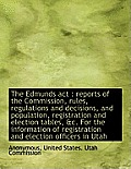 The Edmunds ACT: Reports of the Commission, Rules, Regulations and Decisions, and Population, Regis