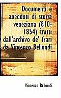 Documenti E Aneddoti Di Storia Veneziana (810-1854) Tratti Dall'archivo de' Frari Da Vincenzo Bellon