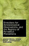 Directions for Meteorological Observations, and the Registry of Periodical Phenomena