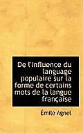 de L'Influence Du Language Populaire Sur La Forme de Certains Mots de La Langue Fran Aise