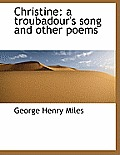 Christine: A Troubadour's Song and Other Poems