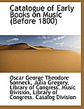 Catalogue of Early Books on Music (Before 1800)