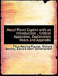 Macci Plavti Captivi with an Introduction, Critical Apparatus, Explanatory Notes and Appendix