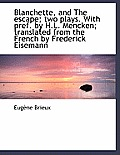 Blanchette, and the Escape; Two Plays. with Pref. by H.L. Mencken; Translated from the French by Fre