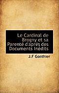 Le Cardinal de Brogny Et Sa Parente D'Apres Des Documents Inedits