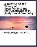 A Treatise on the Theory of Determinants and Their Applications in Analysis and Geometry