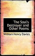 The Soul's Destroyer and Other Poems