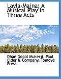 Layla-Majna; A Musical Play in Three Acts