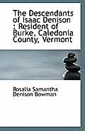 The Descendants of Isaac Denison: Resident of Burke, Caledonia County, Vermont