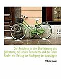 Der Antichrist in Der Uberlieferung Des Judentums, Des Neuen Testaments Und Der Alten Kirche: Ein Be