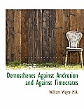 Demosthenes Against Androtion and Against Timocrates