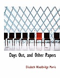 Days Out, and Other Papers