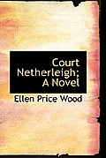 Court Netherleigh; A Novel
