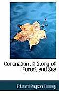 Coronation: A Story of Forest and Sea