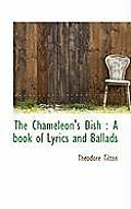 The Chameleon's Dish: A Book of Lyrics and Ballads