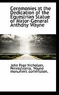 Ceremonies at the Dedication of the Equestrian Statue of Major-General Anthony Wayne
