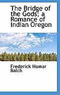 The Bridge of the Gods; A Romance of Indian Oregon