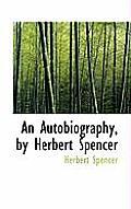 An Autobiography, by Herbert Spencer