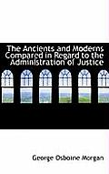 The Ancients and Moderns Compared in Regard to the Administration of Justice