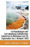 Verhandlungen Der Versammlung Katholischer Gelehrten in Munchen Vom 28. September Bis 1. Oktober 186