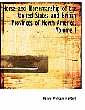 Horse and Horsemanship of the United States and British Provinces of North America, Volume I