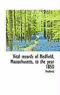 Vital Records of Medfield, Massachusetts, to the Year 1850