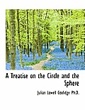 A Treatise on the Circle and the Sphere