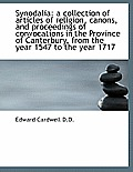 Synodalia: A Collection of Articles of Religion, Canons, and Proceedings of Convocations in the Prov