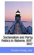 Sectionalism and Party Politics in Alabama, 1819-1842