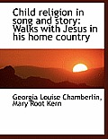 Child Religion in Song and Story: Walks with Jesus in His Home Country