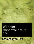 Wilhelm Hohenzollern & Co.