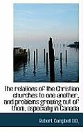 The Relations of the Christian Churches to One Another, and Problems Growing Out of Them, Especially