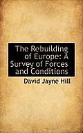 The Rebuilding of Europe: A Survey of Forces and Conditions