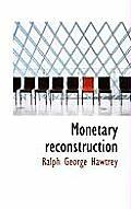 Monetary Reconstruction