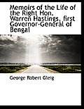 Memoirs of the Life of the Right Hon. Warren Hastings, First Governor-General of Bengal