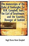 The Manuscripts of the Duke of Roxburghe; Sir H.H. Campbell, Bart.; The Earl of Strathmore; And the